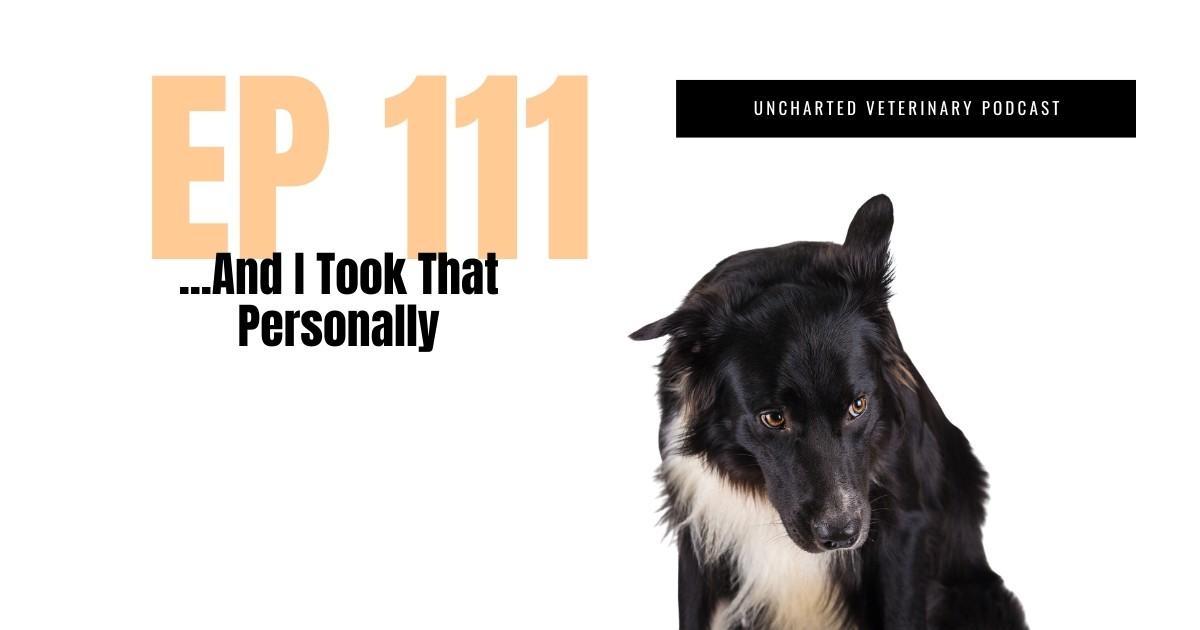 Veterinary Take Things Personally