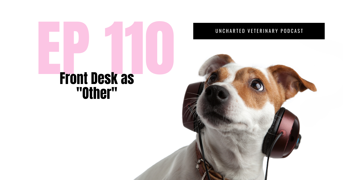 Your Veterinary Front Desk Staff is NOT Other