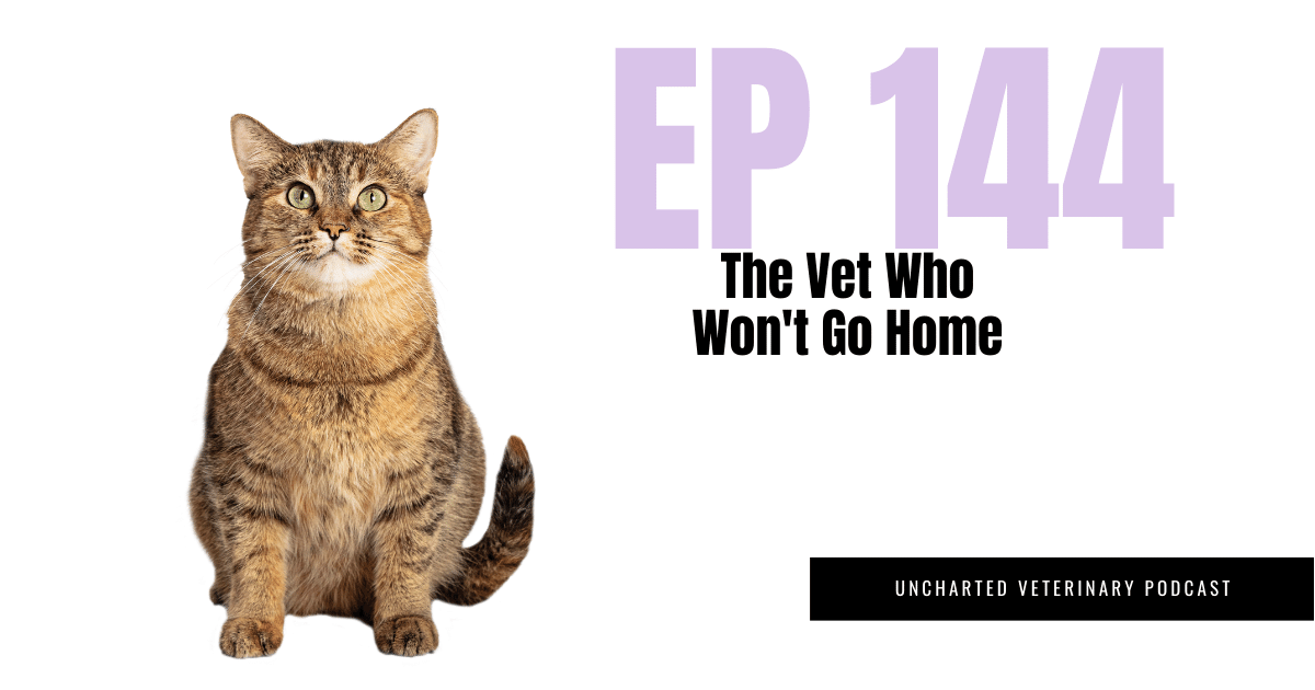 Uncharted Veterinary Podcast Episode 144